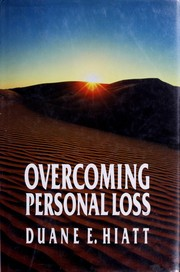 Cover of: Overcoming personal loss | Duane E. Hiatt