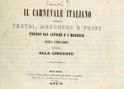 Il carnevale italiano, ovvero, Teatri, maschere e feste presso gli antichi e i moderni