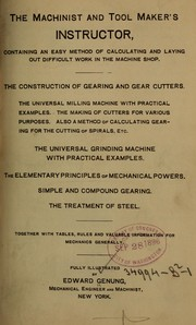 Cover of: The machinist and tool maker's instructor, containing an easy method of calculating and laying out difficult work in the machine shop ...