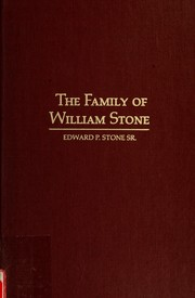 Cover of: The family of William Stone, one of the first settlers of Guilford, Connecticut, 1639 | Edward P. Stone