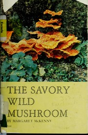 Cover of: The savory wild mushroom