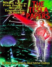 Cover of: The Tesla Papers: Nikola Tesla on Free Energy & Wireless Transmission of Power