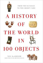Cover of: A history of the world in 100 objects | Neil MacGregor
