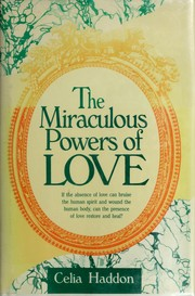 Cover of: The miraculous powers of love | Celia Haddon