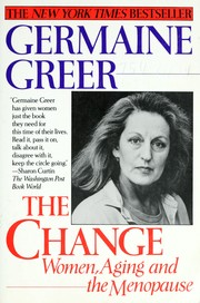 Cover of: The change: women aging and the menopause