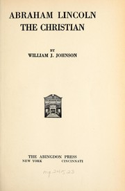 Cover of: Abraham Lincoln, the Christian | William J. Johnstone
