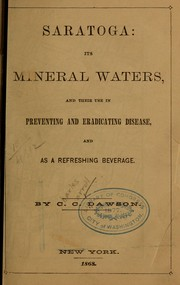 Cover of: Saratoga, its mineral waters | Charles C. Dawson