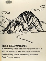 Cover of: Test excavations at the Happy Face site 26CK1481 (CR-NV-05-634) and the Barbecue site 26 CK1482 (CR-Nv-05-635), Hidden Valley within the Muddy Mountains, Clark County, Nevada | Archaeological Research Center