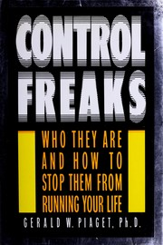 Control freaks by Gerald W. Piaget