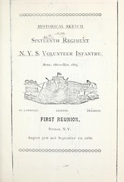Cover of: Historical sketch of the Sixteenth Regiment N. Y. S. Volunteer Infantry, April 1861 - May 1863
