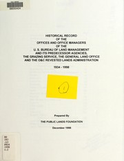 Cover of: Historical record of the offices and office managers of the U.S. Bureau of Land Management and its predecessor agencies, the Grazing Service, the General Land Office and the O & C Revested Lands Administration : 1934 - 1998