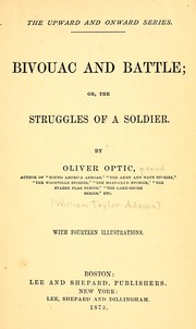 Cover of: Bivouac and battle | Oliver Optic