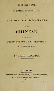 Picturesque representations of the dress and manners of the Chinese by Alexander, William