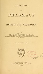 Cover of: A treatise on pharmacy for students and pharmacists