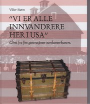 Cover of: Vi er alle innvandrere her i USA.
