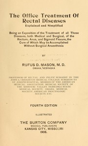 Cover of: The Office treatment of rectal diseases explained and simplified