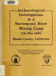 Cover of: Archaeological investigations at a Sacramento River mining camp (CA-SHA-1450), Shasta County, California