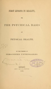 Cover of: First lessons in reality, or, The psychical basis of physical health. | Sarah Stanley GrimkeМЃ