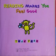 Cover of: Reading makes you feel good | Todd Parr