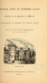 Cover of: Social life in former days, chiefly in the province of Moray
