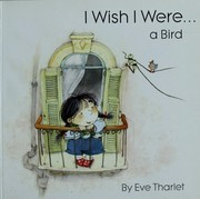 Cover of: I wish I were-- a bird
