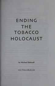 Cover of: Ending the tobacco holocaust | Michael Rabinoff