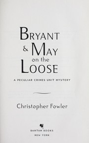 Cover of: Bryant & May on the loose: a Peculiar Crimes Unit mystery