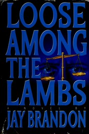 Cover of: Loose among the lambs | Jay Brandon