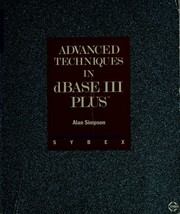 Cover of: Advanced techniques in dBase III plus