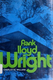 Cover of: Frank Lloyd Wright, American architect. | Charlotte Willard