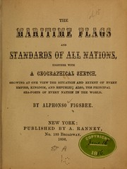 Cover of: The maritime flags and standards of all nations, together with a geographical sketch