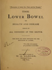 Cover of: The lower bowel in health and disease | W. A. Barnes