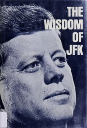 Cover of: The wisdom of JFK | John F. Kennedy