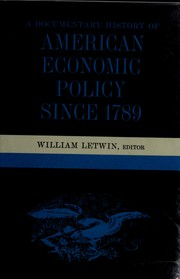 Cover of: A documentary history of American economic policy since 1789 | William Letwin