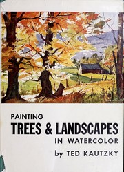 Cover of: Painting trees & landscapes in watercolor. | Theodore Kautzky
