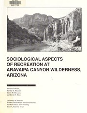 Cover of: Sociological aspects of recreation at Aravaipa Canyon Wilderness, Arizona