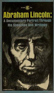 Cover of: Abraham Lincoln: a documentary portrait through his speeches and writings. | Abraham Lincoln