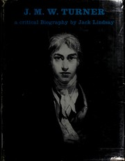 Cover of: J.M.W. Turner, his life and work: a critical biography.