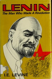 Cover of: Lenin: the man who made a revolution