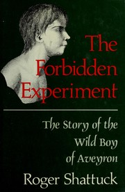 Cover of: The forbidden experiment | Roger Shattuck