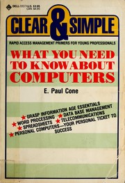 Cover of: What you need to know about computers | E. Paul Cone
