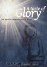 Cover of: A Taste of Glory: an introduction to theological studies