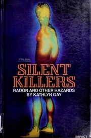 Cover of: Silent killers: radon and other hazards