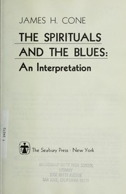 Cover of: The spirituals and the blues | James H. Cone