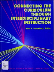 Cover of: Connecting the curriculum through interdisciplinary instruction