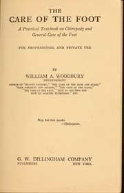 Cover of: The care of the foot | William A. Woodbury