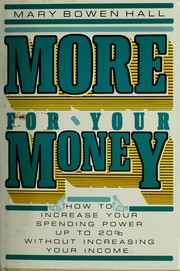 Cover of: More for your money | Mary Bowen Hall