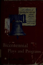 Cover of: Bicentennial plays and programs: a collection of royalty-free plays, playlets, choral readings & poems for young people