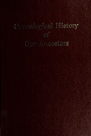 Cover of: Genealogical history of our ancestors | William Kenneth Rutherford