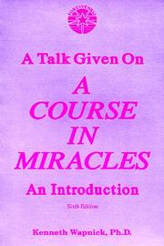 Cover of: A talk given on a Course in miracles | Kenneth Wapnick